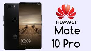 huawei 10 pro price. huawei mate 10 pro 2017 concept with full phone specifications, price, release date, features price