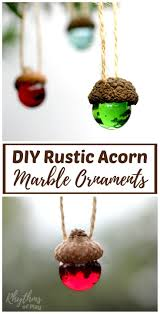 these homemade diy rustic acorn marble ornaments make a wonderful chrismas craft and decoration they