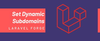 set dynamic subdomains in laravel forge