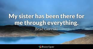 Best Sister Quotes Cool Sister Quotes BrainyQuote