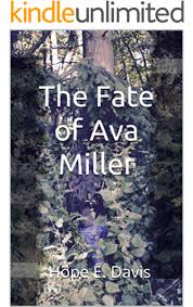The Fate of Ava Miller - Kindle edition by Davis, Hope E.. Mystery,  Thriller & Suspense Kindle eBooks @ Amazon.com.