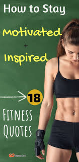 18 Fitness Quotes To Keep You Motivated And Inspired