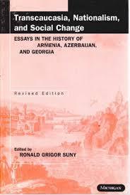 transcaucasia nationalism and social change essays in the transcaucasia nationalism and social change essays in the history of and ronald grigor suny 9780472066179 com