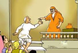 Image result for images of shirdisaibaba asking to get out a person