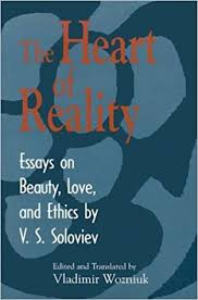 the heart of reality essays on beauty love and ethics by v s  the heart of reality essays on beauty love and ethics by v s soloviev 1st edition
