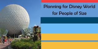 Disney World Size Chart Tips For People Of Size At Walt Disney World Walt Disney