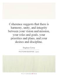 integrity quotes integrity sayings integrity picture quotes  coherence suggests that there is harmony unity and integrity between your vision and mission