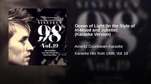Ocean Of Light Juliette Ocean Of Light In The Style Of In Mood And Juliette Karaoke Version