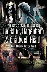 Amazon.com: Foul Deeds & Suspicious Deaths in Barking, Dagenham & Chadwell  Heath eBook: Abnett, Kathryn, Rhodes, Linda: Kindle Store