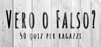 50 Quiz Vero O Falso Per Ragazzi 10 13 Anni Animatamente