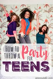 How to throw a teen party