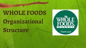 Whole Foods Organizational Structure Chart Whole Foods Organizational Structure By Frank Obrien On Prezi