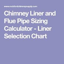 chimney liner and flue pipe sizing calculator liner selection chart