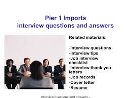 pier 1 imports careers. Pier 1 Imports Interview Questions And Answers Related Materials: -Interview Tips Careers U