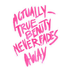 Pink Beauty Quotes Best Of Beauty Quotes True Beauty Never Fades Away Via Httpmyown