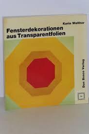 Fensterdekorationen Aus Transparentfolien Bücher Gebraucht