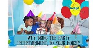 Child S Birthday Party Why Bring Party Entertainment To Your House For Your Childs