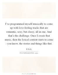 Myself Quotes Cool I've Programmed Myself Musically To Come Up With Lovefeeling