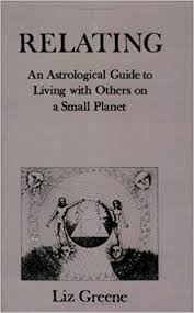 Amazon Com Relating An Astrological Guide To Living With