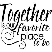 Together Is A Beautiful Place To Be Quote Best Of Family Quotes Short Love My Family Sayings
