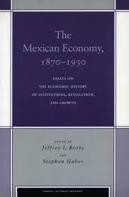 the mexican economy essays on the economic history of  cover of the mexican economy 1870 1930 by edited by jeffrey l bortz