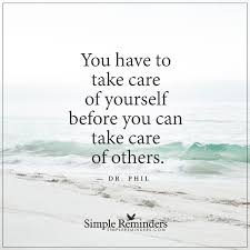 Take Care Yourself Quotes Best of Httpwwwloalovertakecareofyourselffirst Take Care Of