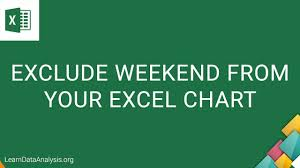 How To Exclude Weekends On Your Excel Chart Excel Tutorial