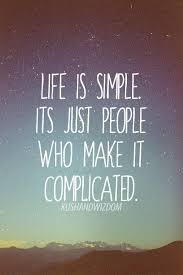 Life Is Simple Pictures Photos And Images For Facebook Tumblr Awesome Life Ius