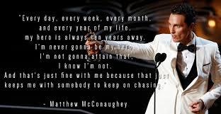 Hero Quotes Custom My Hero Is Always Ten Years Away Matthew McConaughey [48x48