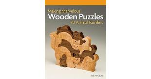 making marvelous wooden puzzles 70 animal families 70 animal families by saburo o