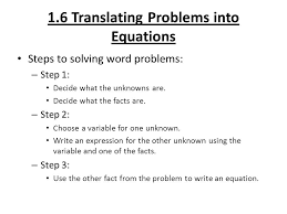 1 6 translating problems into equations steps to solving word problems step 1 decide