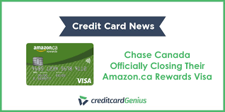 chase canada officially closing their amazon ca rewards visa