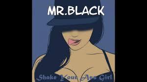 Shake yo black ass