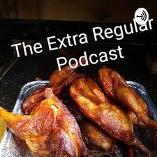 The Extra Regular Podcast