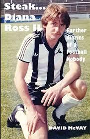 Steak <b>Diana Ross II</b>: Further Diaries of a Football Nobody eBook ...