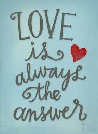 Love Is The Answer Quote New Love Is Always The Answer Words Of Love Pinterest