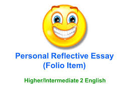 personal reflective essay folio item higher intermediate  1 personal reflective essay folio item higher intermediate 2 english