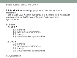 academic english iii th today continue compare contrast  basic outline job x and job y i introduction opening purpose of