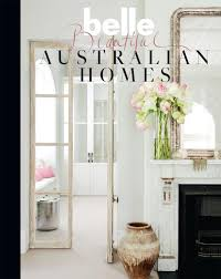 Belle: Beautiful Australian Homes - Belle