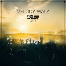 Tomcraft - Melody Walk - Vol.2 by TOMCRAFT   Mixcloud