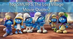 Smurf Quotes Simple Smurfs The Lost Village Movie Quotes EnzasBargains