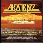 Breaking the Heart of the City: The Very Best of Alcatrazz 1983-1986