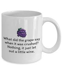 funny wine mug winemaking gift winemaker present wine tasting it just let out a little wine