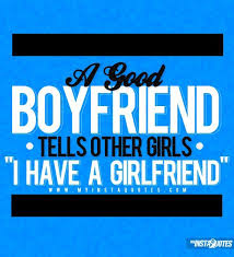 "Group of: A Good Boyfriend Tells Other Girls, ""I Have A Girlfriend ..."