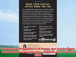virtual office tools. [PDF] The Successful Virtual Office In 30 Minutes: Best Practices Tools And  Setup Tips For - Video Dailymotion Virtual Office
