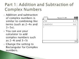 addition and subtraction of complex numbers is similar to combining like terms such as