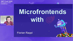 Microfrontends with Blazor: <b>Welcome to the Party</b>!   .NET Conf 2020 ...