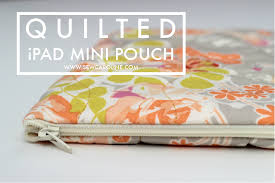 Quilted iPad Mini Pouch Tutorial & Quilted iPad Mini Tutorial Adamdwight.com