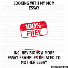 my mom essay cooking my mom essay