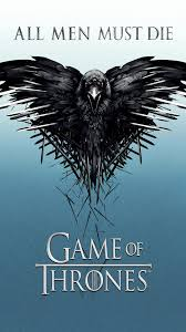game of thrones all men must raven android wallpaper